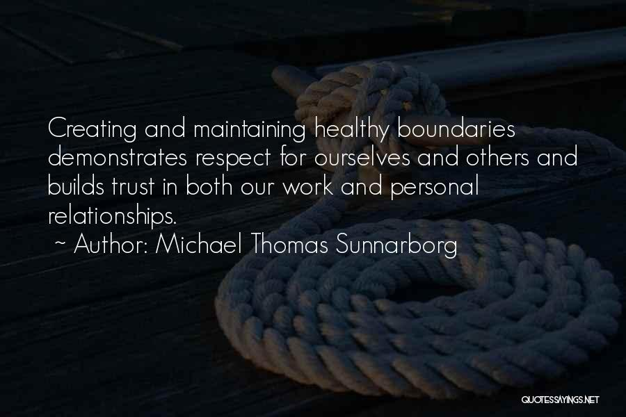 Creating Relationships Quotes By Michael Thomas Sunnarborg