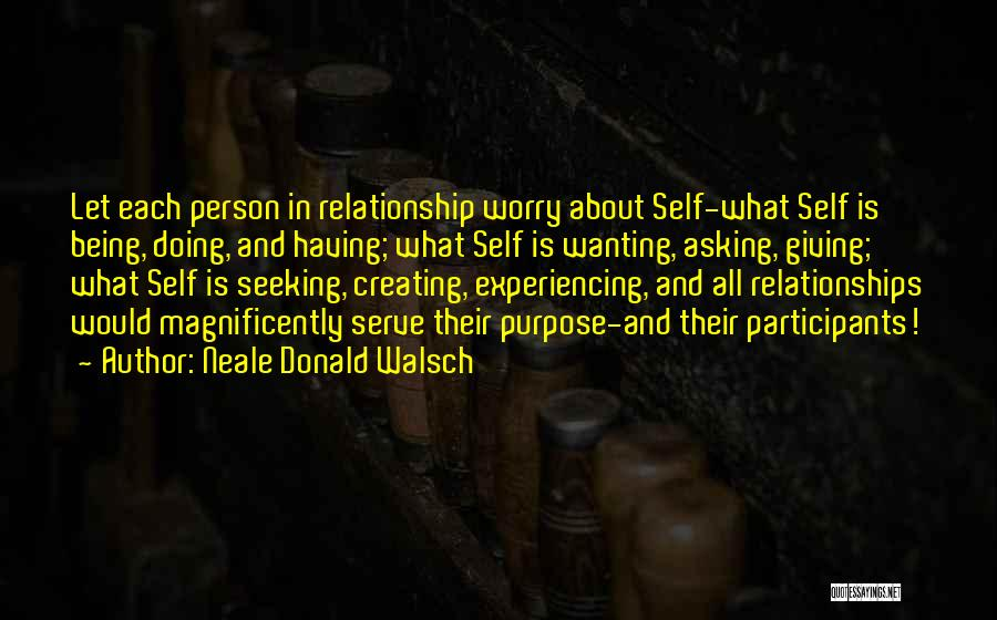 Creating Relationships Quotes By Neale Donald Walsch