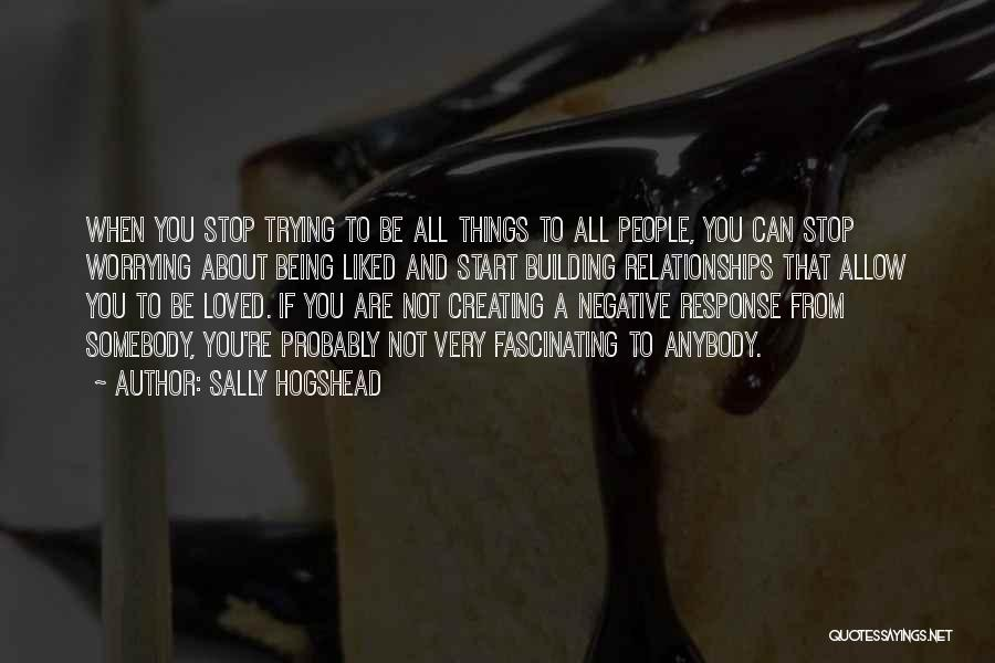 Creating Relationships Quotes By Sally Hogshead