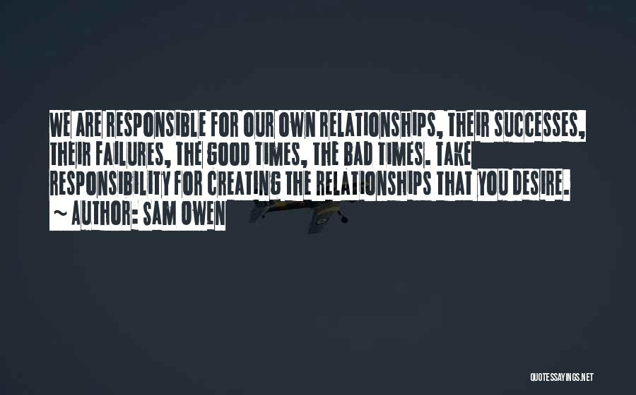 Creating Relationships Quotes By Sam Owen
