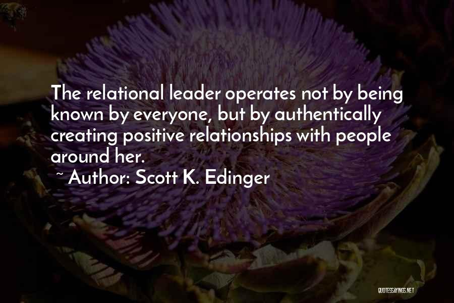 Creating Relationships Quotes By Scott K. Edinger