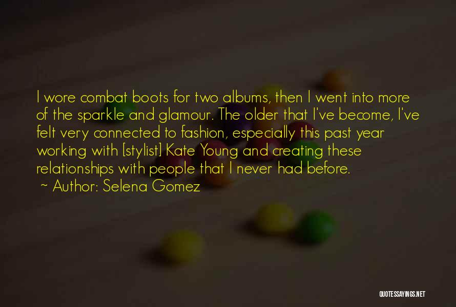 Creating Relationships Quotes By Selena Gomez