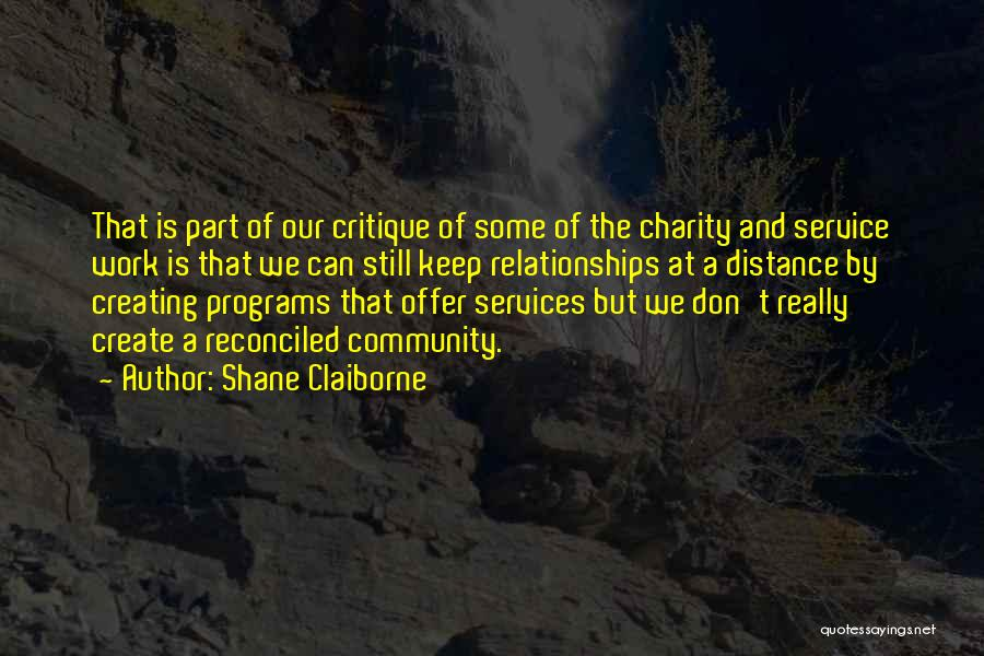 Creating Relationships Quotes By Shane Claiborne