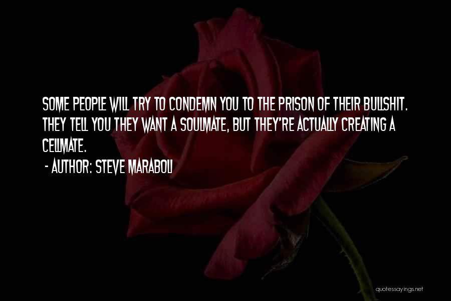 Creating Relationships Quotes By Steve Maraboli
