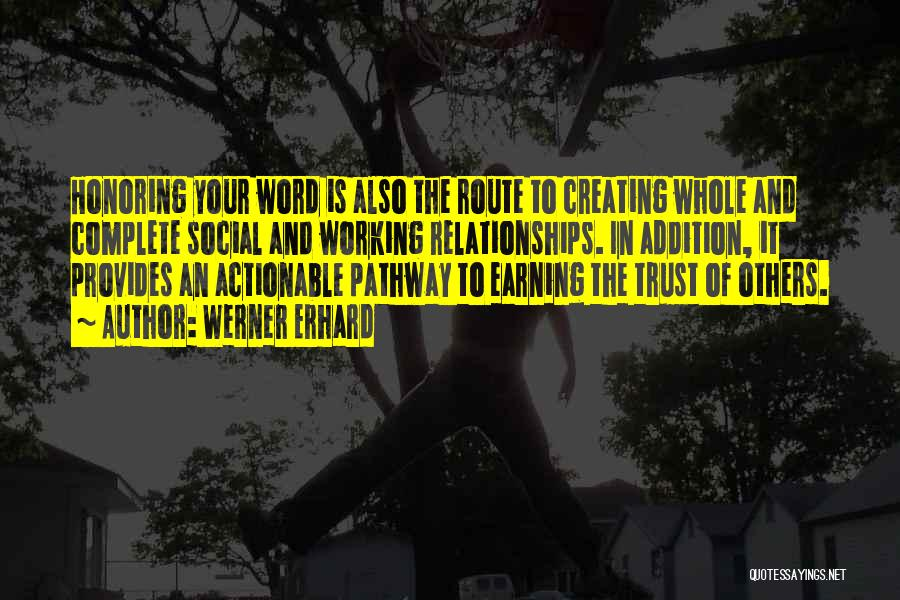 Creating Relationships Quotes By Werner Erhard