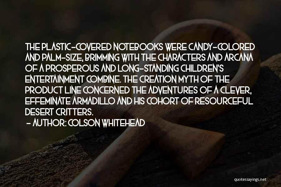 Creation Myth Quotes By Colson Whitehead
