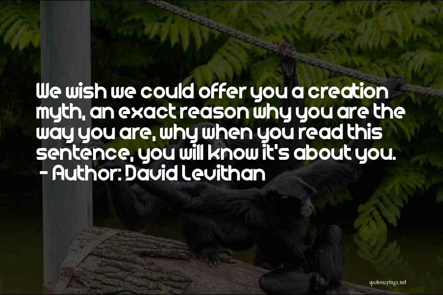 Creation Myth Quotes By David Levithan