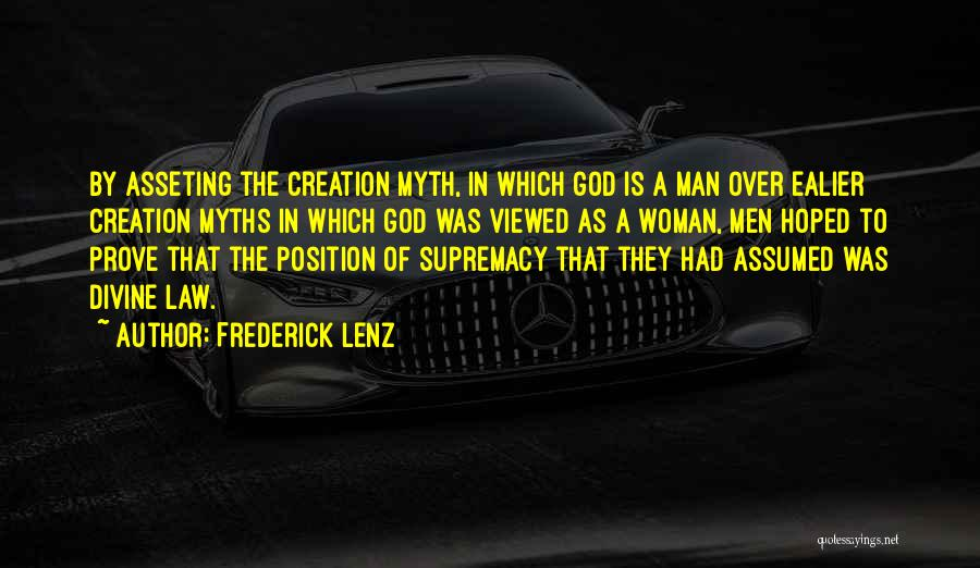 Creation Myth Quotes By Frederick Lenz
