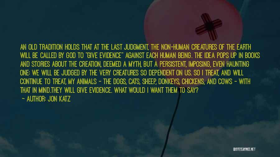 Creation Myth Quotes By Jon Katz