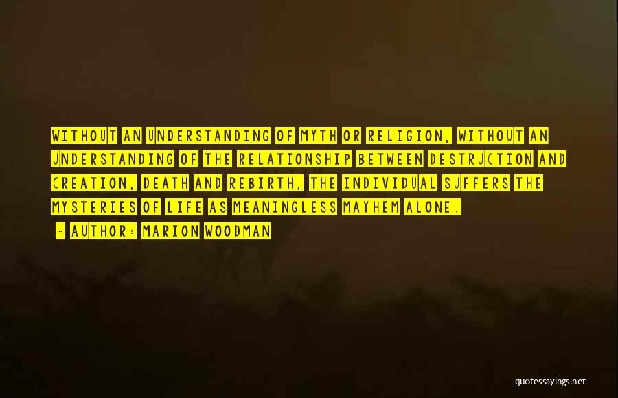Creation Myth Quotes By Marion Woodman
