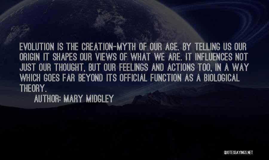 Creation Myth Quotes By Mary Midgley