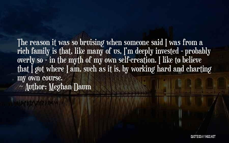 Creation Myth Quotes By Meghan Daum