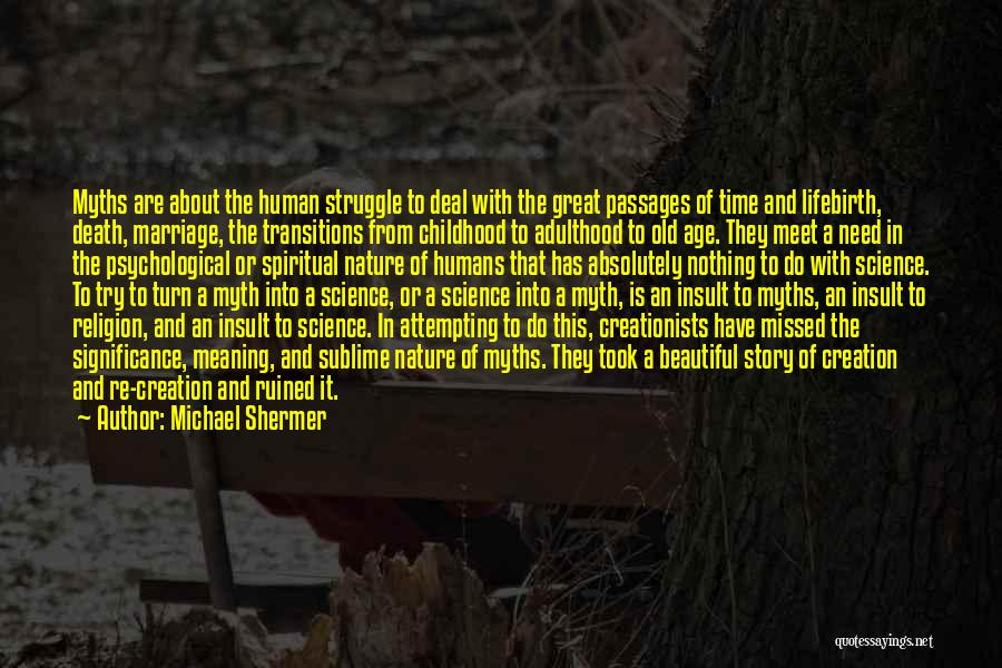 Creation Myth Quotes By Michael Shermer
