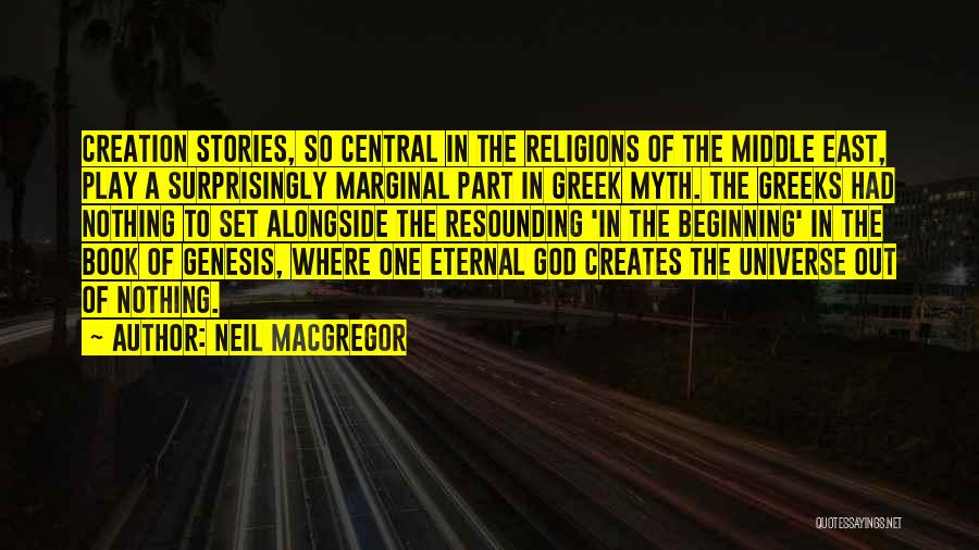 Creation Myth Quotes By Neil MacGregor