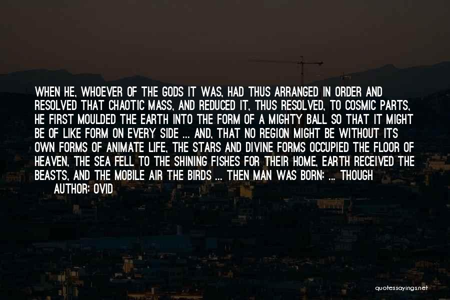 Creation Myth Quotes By Ovid