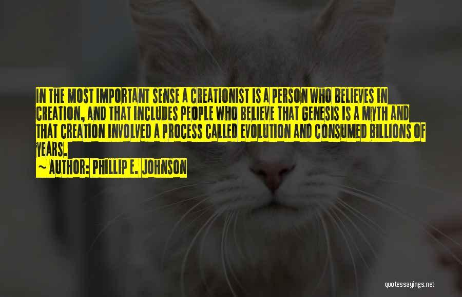Creation Myth Quotes By Phillip E. Johnson