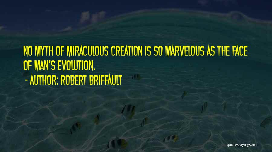 Creation Myth Quotes By Robert Briffault