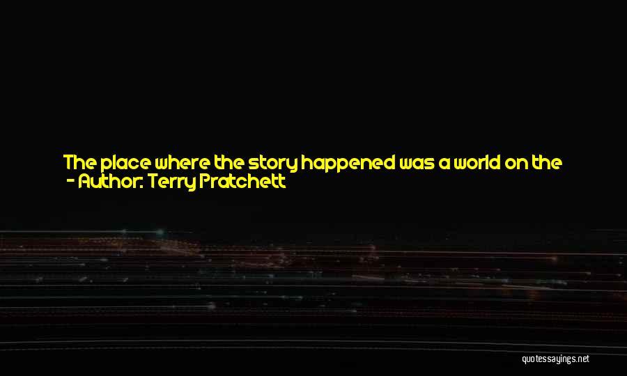 Creation Myth Quotes By Terry Pratchett