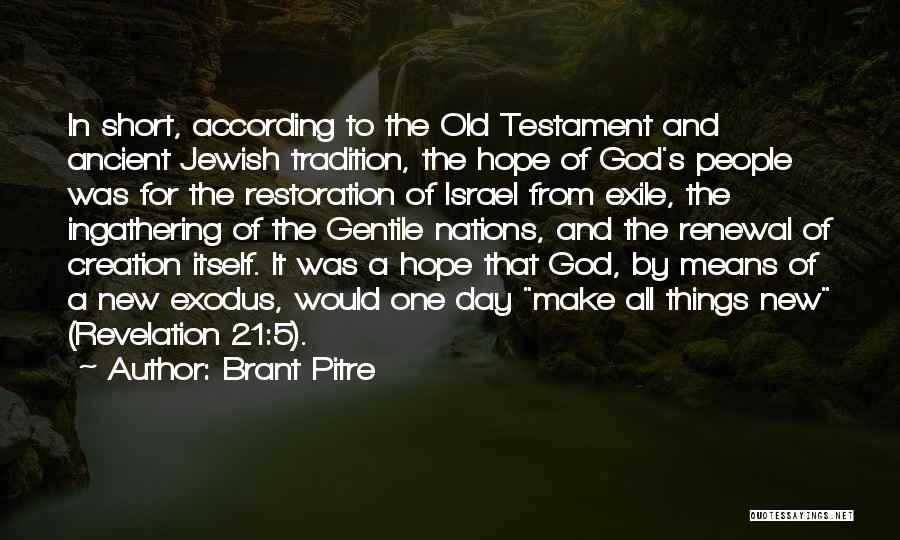 Creation Of Israel Quotes By Brant Pitre