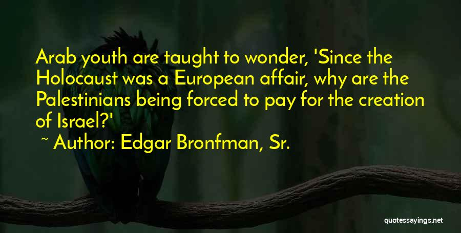 Creation Of Israel Quotes By Edgar Bronfman, Sr.