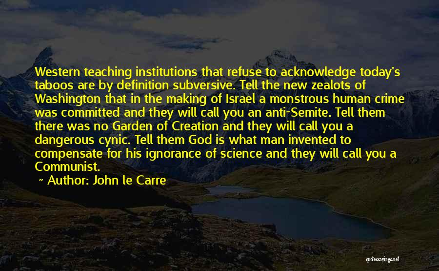 Creation Of Israel Quotes By John Le Carre