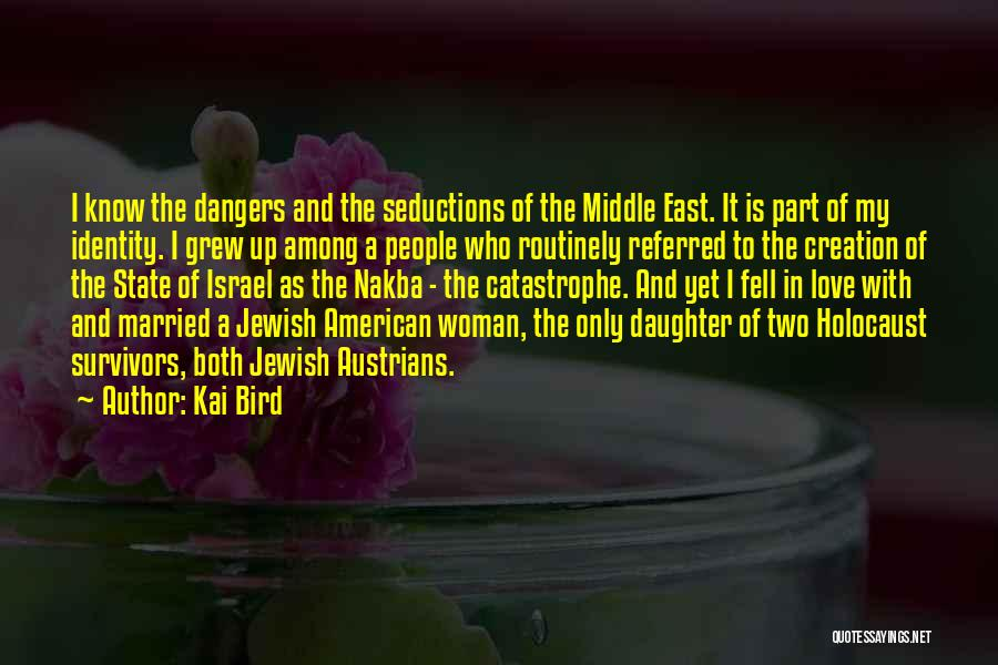 Creation Of Israel Quotes By Kai Bird