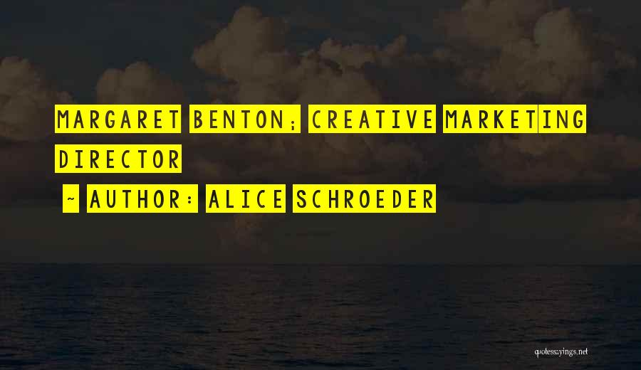 Creative Director Quotes By Alice Schroeder