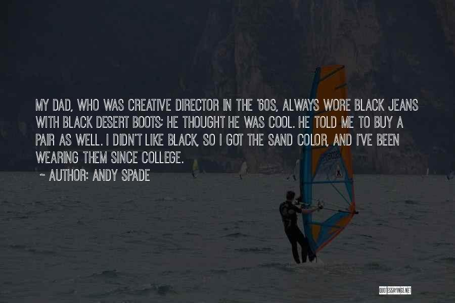 Creative Director Quotes By Andy Spade