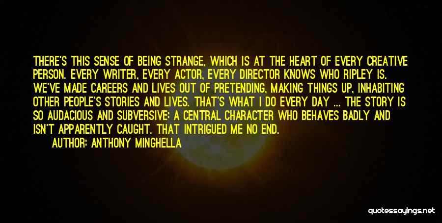 Creative Director Quotes By Anthony Minghella