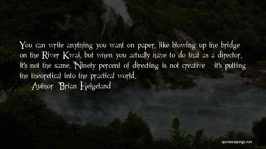 Creative Director Quotes By Brian Helgeland