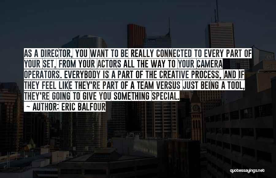 Creative Director Quotes By Eric Balfour