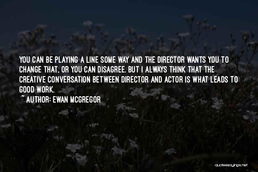 Creative Director Quotes By Ewan McGregor