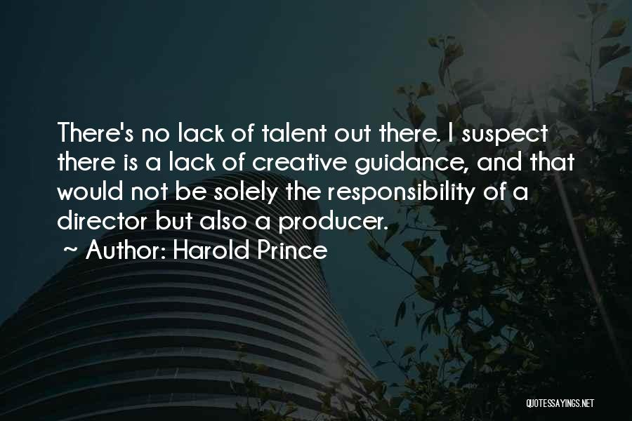 Creative Director Quotes By Harold Prince