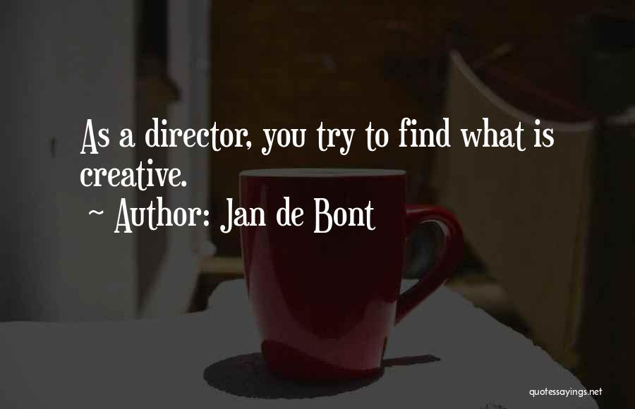 Creative Director Quotes By Jan De Bont