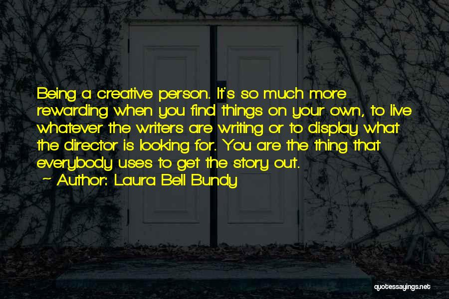 Creative Director Quotes By Laura Bell Bundy