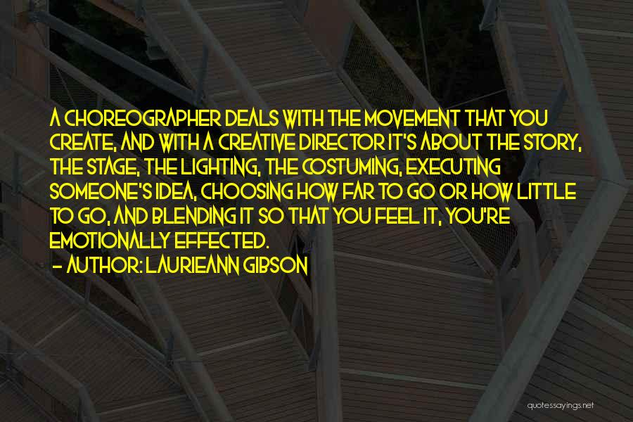 Creative Director Quotes By Laurieann Gibson