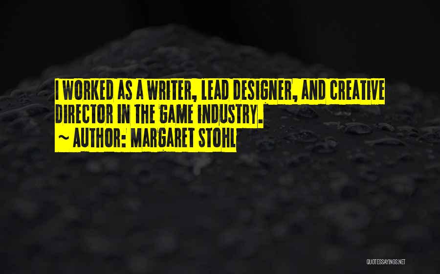 Creative Director Quotes By Margaret Stohl