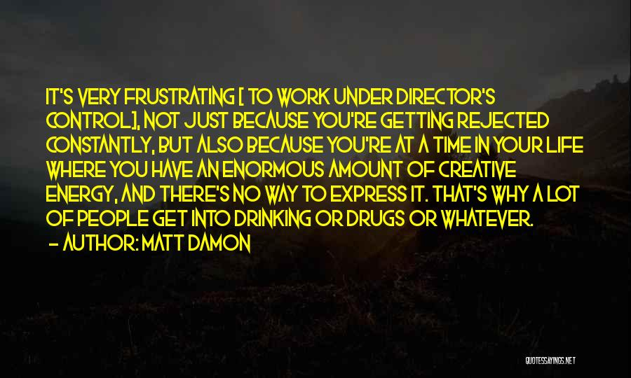 Creative Director Quotes By Matt Damon