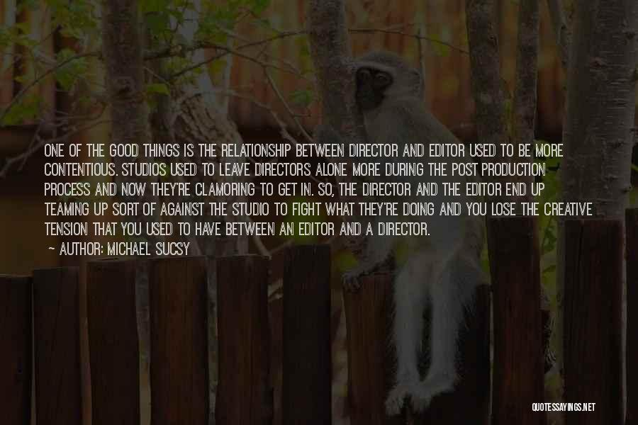 Creative Director Quotes By Michael Sucsy