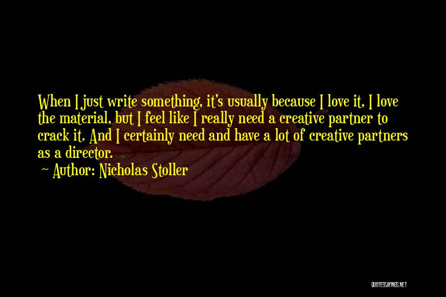 Creative Director Quotes By Nicholas Stoller