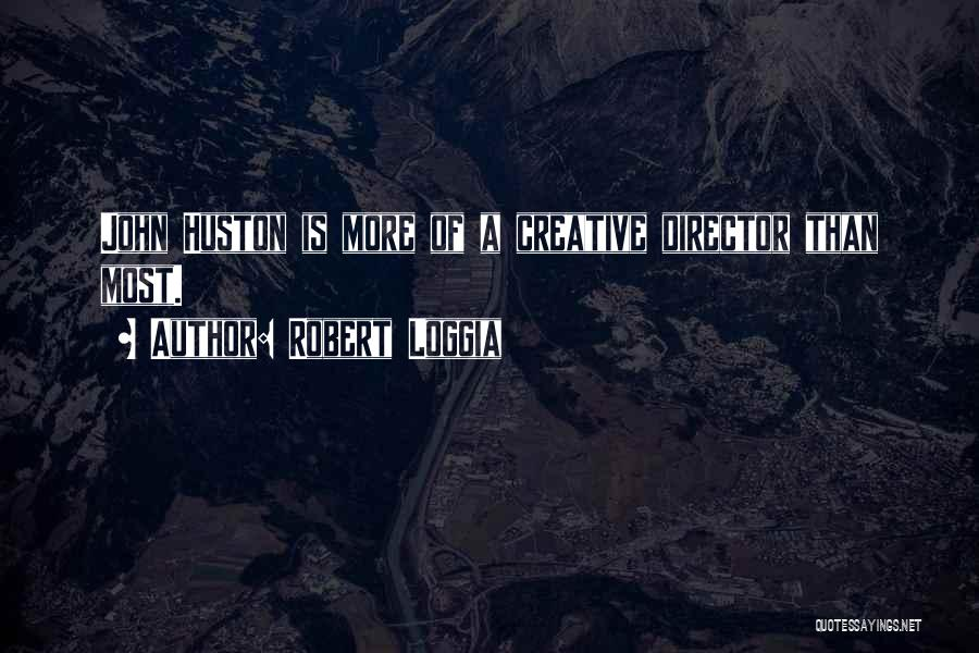 Creative Director Quotes By Robert Loggia