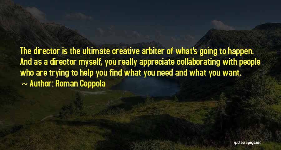 Creative Director Quotes By Roman Coppola