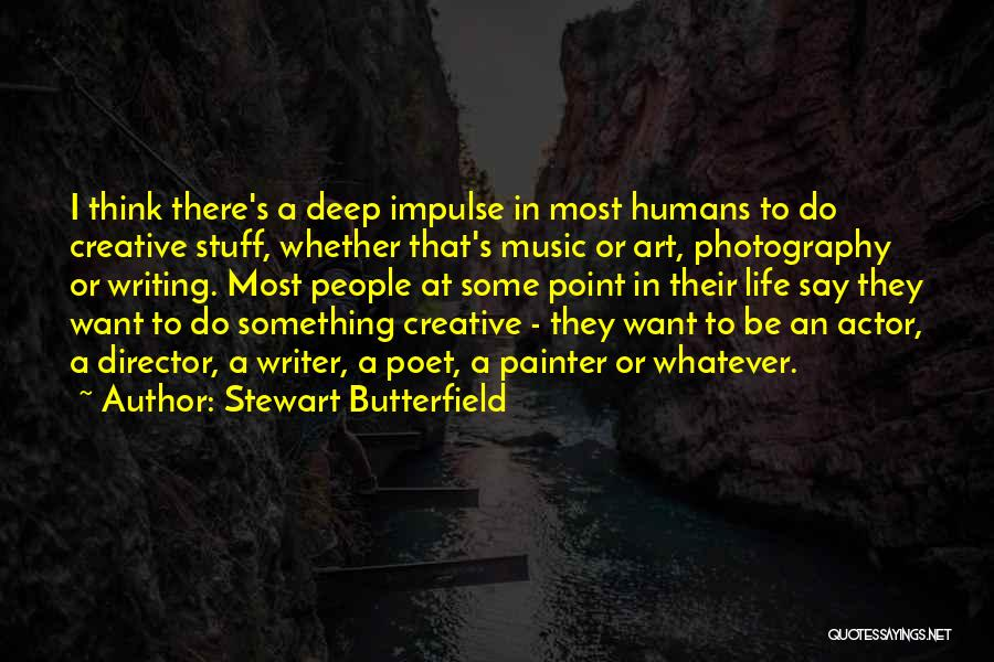 Creative Director Quotes By Stewart Butterfield