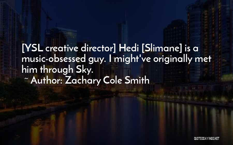 Creative Director Quotes By Zachary Cole Smith