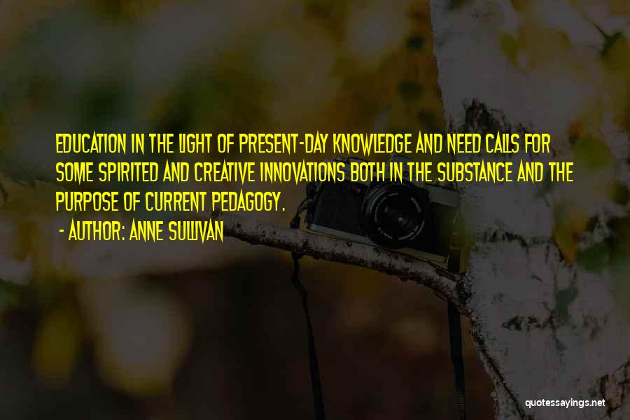 Creative Pedagogy Quotes By Anne Sullivan