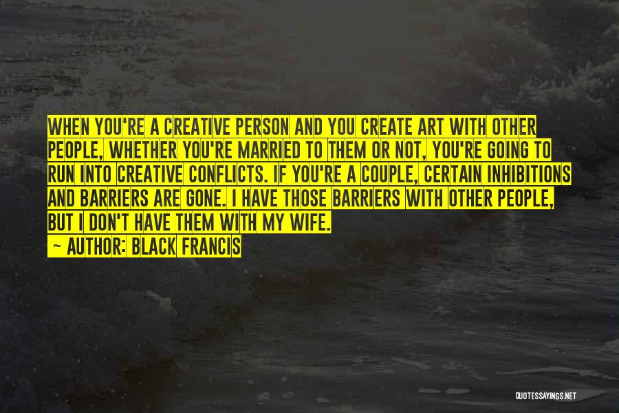 Creative Person Quotes By Black Francis