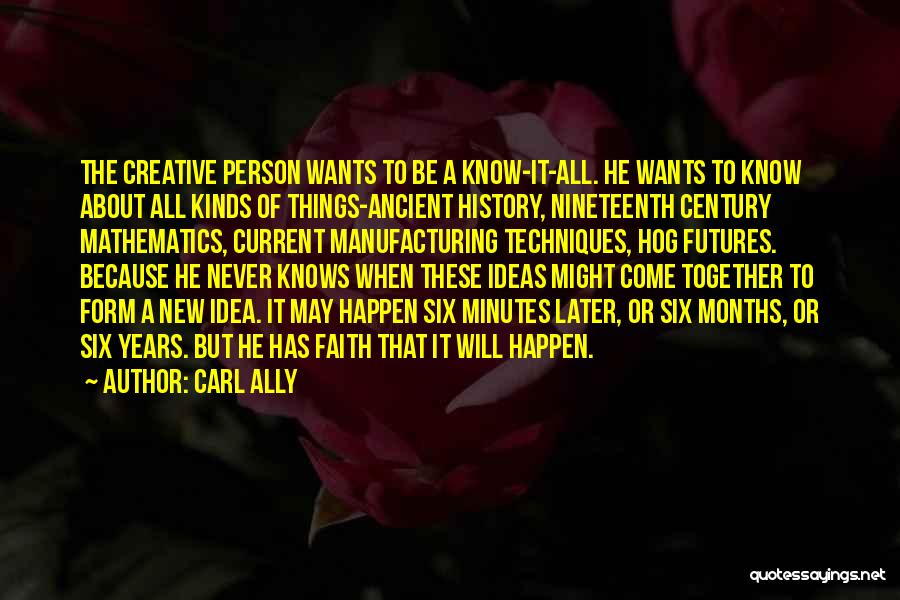 Creative Person Quotes By Carl Ally