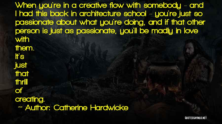 Creative Person Quotes By Catherine Hardwicke