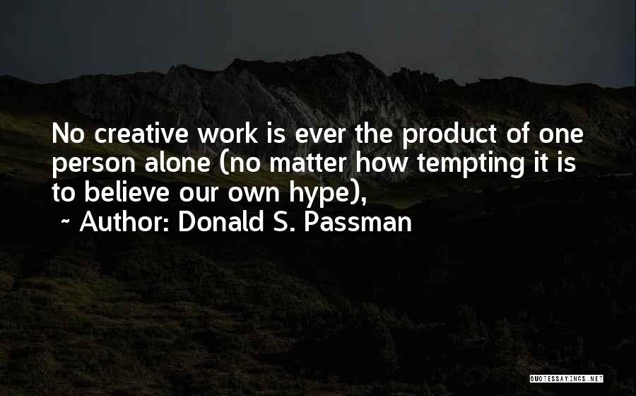 Creative Person Quotes By Donald S. Passman