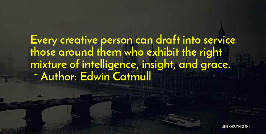 Creative Person Quotes By Edwin Catmull